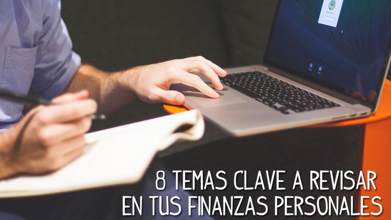 8 Temas Clave A Revisar En Tus Finanzas Personales Dinero